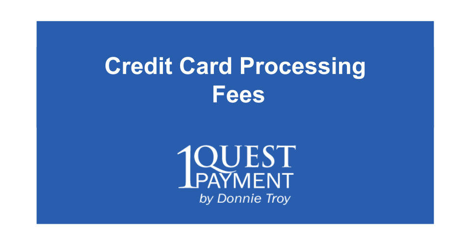 Credit Card Processing Fees Explained