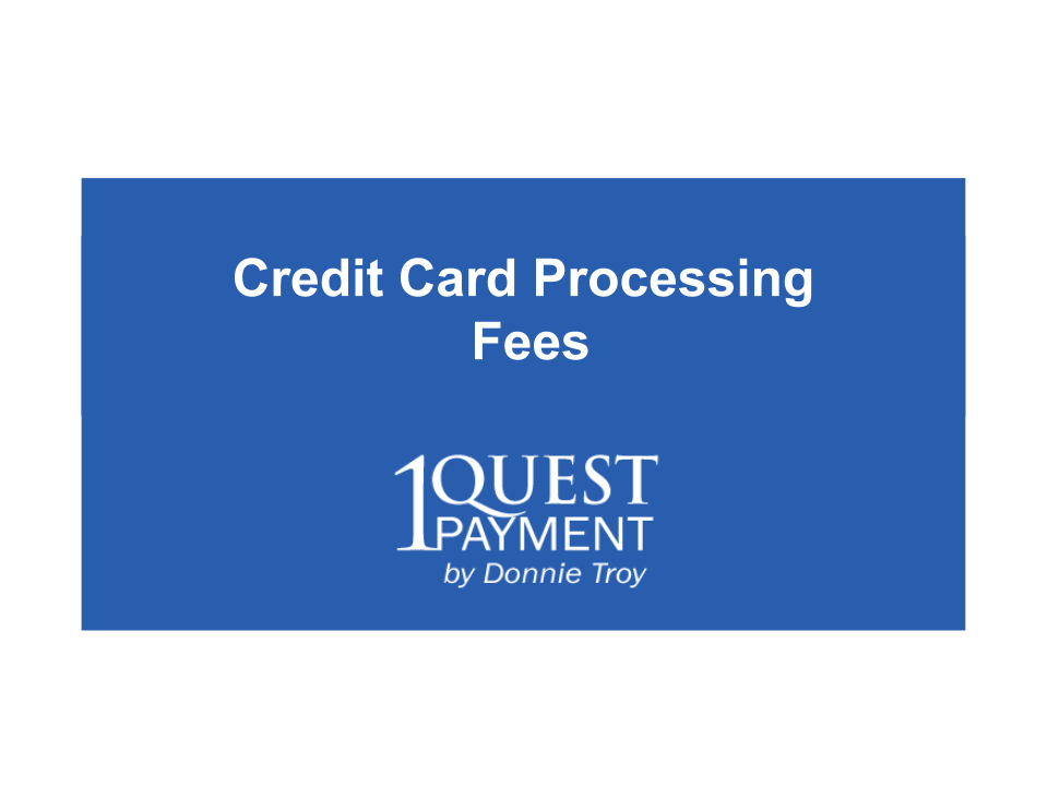 Credit card processing fees for Small business credit card processing fees